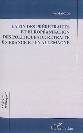 La fin des préretraites et européanisation des politiques de retraite en France et en Allemagne