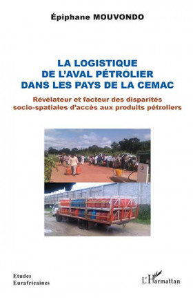 La logistique de l'aval pétrolier dans les pays de la CEMAC