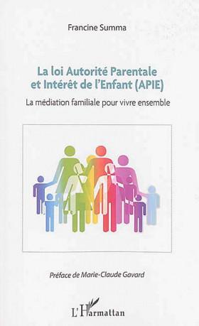 La loi Autorité Parentale et Intérêt de l'Enfant (APIE)