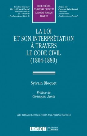 La loi et son interprétation à travers le Code civil (1804-1880)