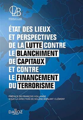 État des lieux et perspectives de la lutte contre le blanchiment de capitaux et contre le financement du terrorisme