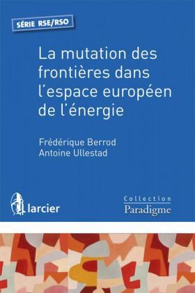 La mutation des frontières dans l'espace européen de l'énergie