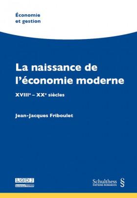 La naissance de l'économie moderne - XVIIIe - XXe siècles