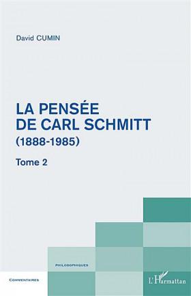 La pensée de Carl Schmitt (1888-1985)