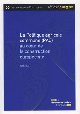 La politique agricole (PAC) au coeur de la construction européenne
