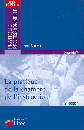 La pratique de la chambre d'instruction