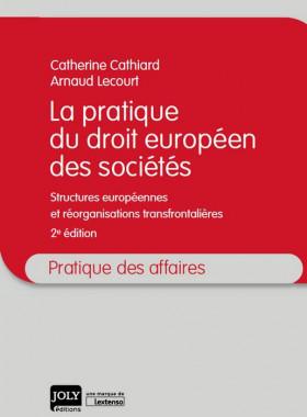 La pratique du droit européen des sociétés