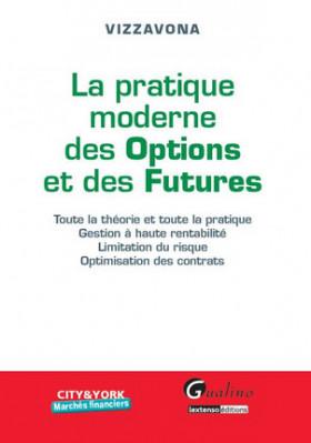 La pratique moderne des options et des Futures