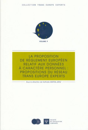 La proposition de règlement européen relatif aux données à caractère personnel : propositions du réseau Trans Europe Experts