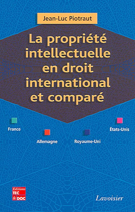 La propriété intellectuelle en droit international et comparé