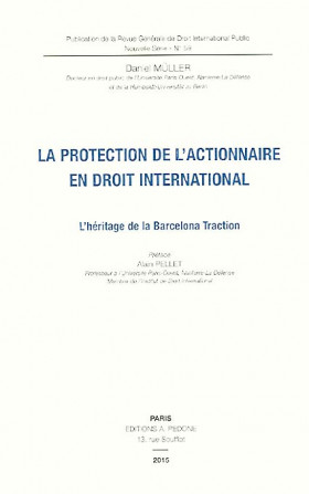 La protection de l'actionnaire en droit international