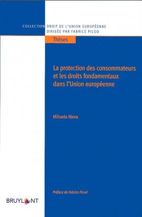 La protection des consommateurs et les droits fondamentaux dans l'Union européenne