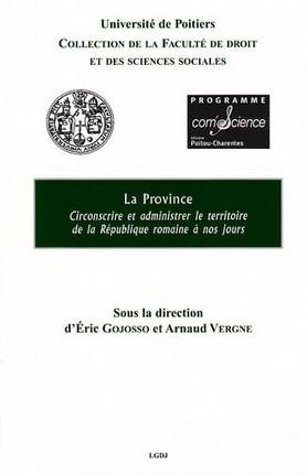 La province : circonscrire et administrer le territoire de la République Romaine à nos jours