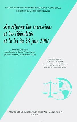 La réforme des successions et des libéralités et la loi du 23 juin 2006