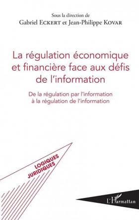 La régulation économique et financière face aux défis de l'information