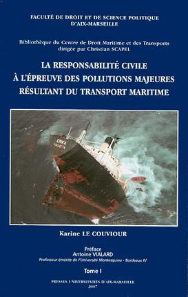 La responsabilité civile à l'épreuve des pollutions majeures résultant du transport maritime (2 volumes)