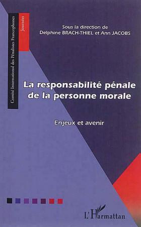 La responsabilité pénale de la personne morale