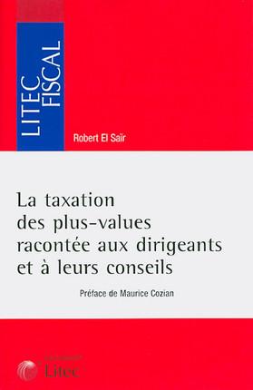 La taxation des plus-values racontée aux dirigeants et à leurs conseils