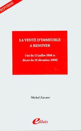 La vente d'immeuble à rénover (loi du 13 juillet 2006 et décret du 16 décembre 2008)