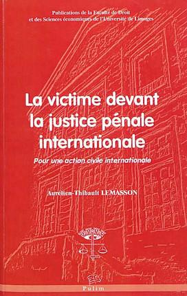 La victime devant la justice pénale internationale