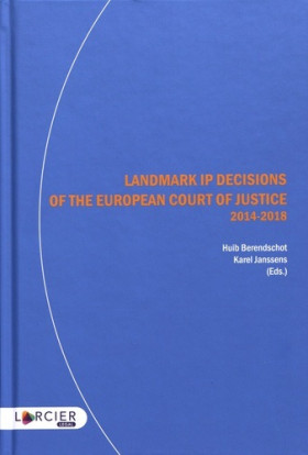 Landmark IP Decisions of the European Court of Justice 2014-2018
