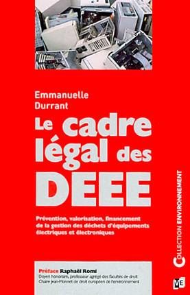 Le cadre légal de la gestion des DEEE