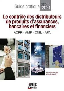 Le contrôle des distributeurs de produits d'assurances, bancaires et financiers : guide pratique 2021-2022