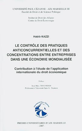 Le contrôle des pratiques anticoncurrentielles et des concentrations entre entreprises dans une économie mondialisée