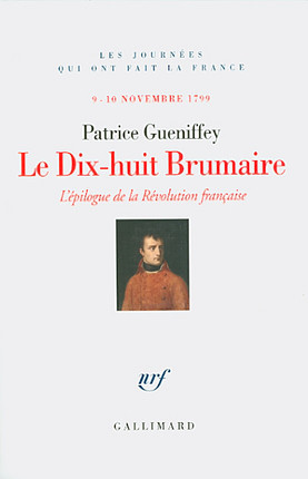 Le dix-huit Brumaire : 9-10 novembre 1799