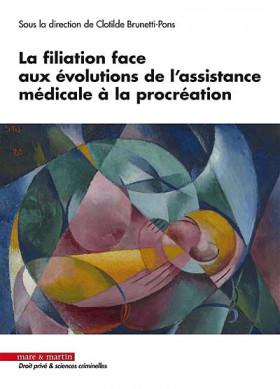 Le droit de la filiation face aux évolutions de l'assistance médicale à la procréation