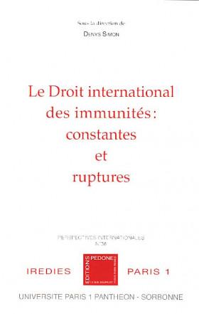 Le droit international des immunités : constantes et ruptures