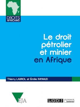 Le droit pétrolier et minier en Afrique