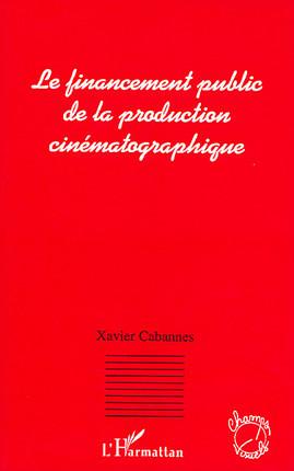 Le financement public de la production cinématographique