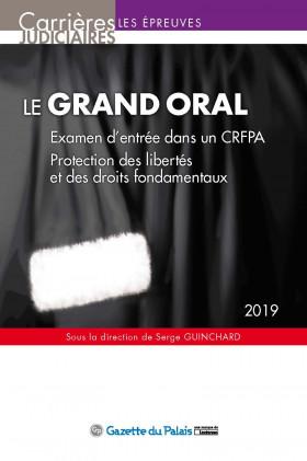 Le grand oral - Examen d'entrée dans un CRFPA - Session 2019