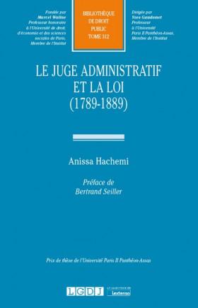 Le juge administratif et la loi (1789-1889)