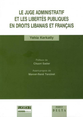 Le juge administratif et les libertés publiques en droit libanais et français