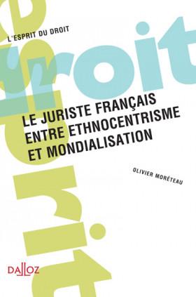 Le juriste français, entre ethnocentrisme et mondialisation