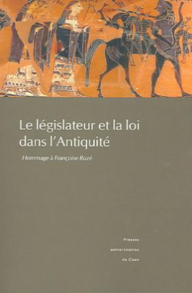 Le législateur et la loi dans l'Antiquité