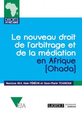 Le nouveau droit de l'arbitrage et de la médiation en Afrique (Ohada)