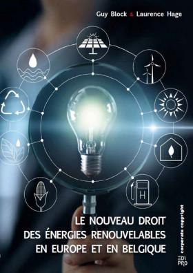 Le Nouveau Droit des Énergies renouvelables en Europe et en Belgique 2021