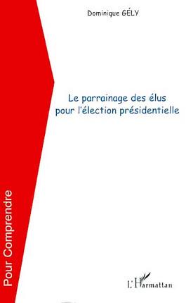 Le parrainage des élus pour l'élection présidentielle