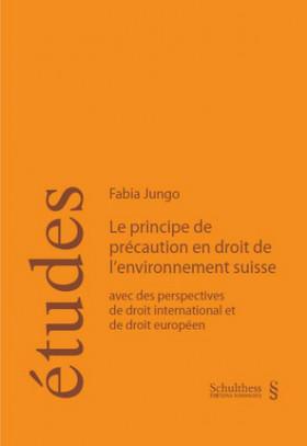 Le principe de précaution en droit de l'environnement suisse