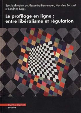 Le profilage en ligne : entre libéralisme et régulation