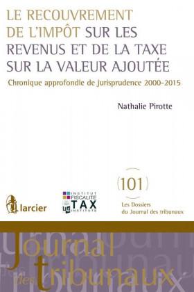 Le recouvrement de l'impôt sur les revenus et de la taxe sur la valeur ajoutée