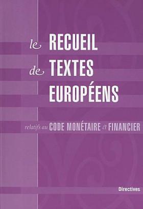 Le recueil de textes européens relatifs au code monétaire et financier, 2 volumes