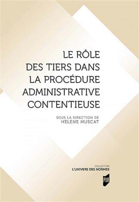 Le rôle des tiers dans la procédure administrative contentieuse