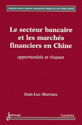 Le secteur bancaire et les marchés financiers en Chine