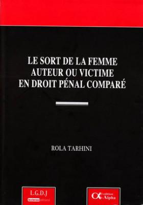 Le sort de la femme auteur ou victime en droit pénal comparé