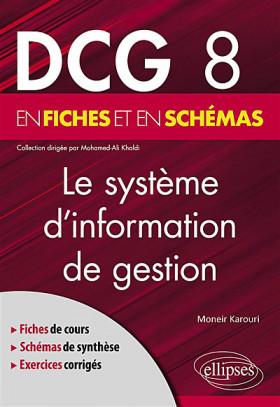 Le système d'information de gestion : DCG 8 en fiches et en schémas