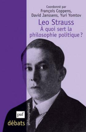 Léo Strauss - A quoi sert la philosophie politique ?